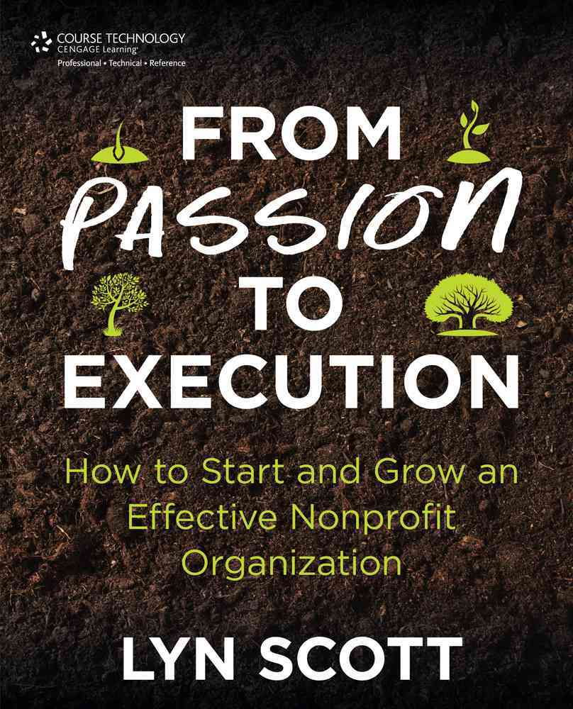 From Passion to Execution By Scott, Lyn