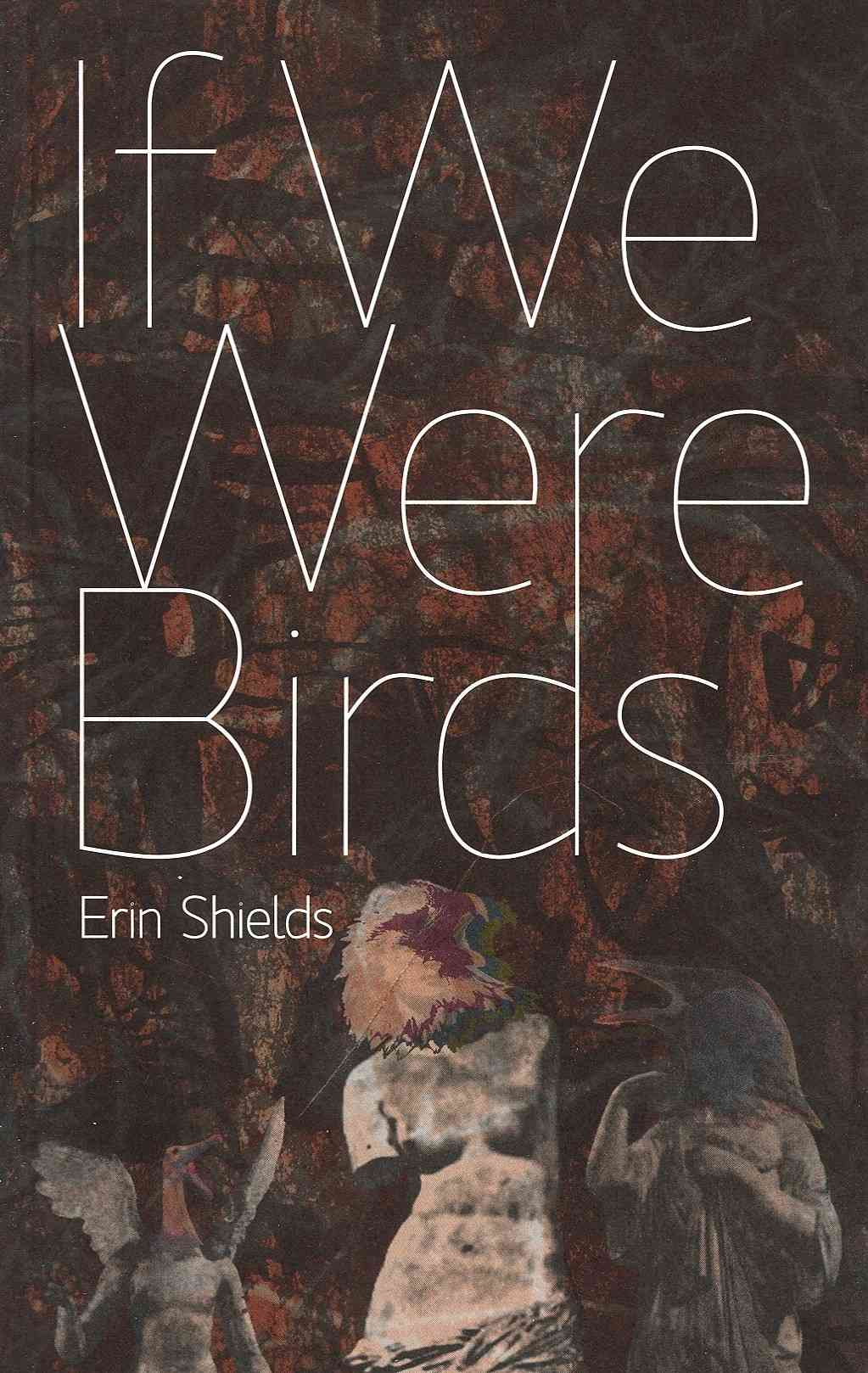If We Were Birds By Shields, Erin